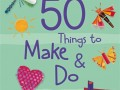 9781409582946-50-things-to-make-and-do