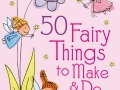 50-fairy-things-to-make-and-do
